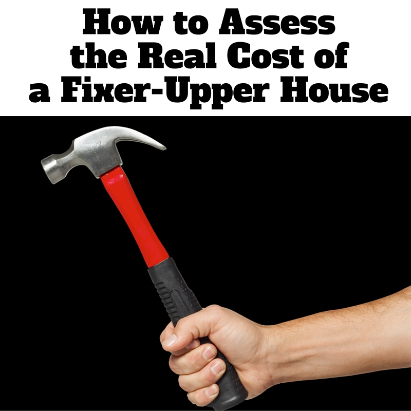 How to Assess the Real Cost of a Fixer-Upper